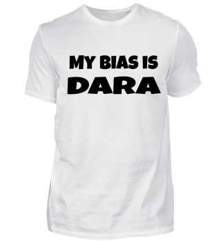my bias is Dara