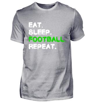 Eat Sleep Football Repeat Shirt