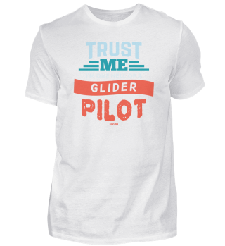 Glider pilot trust me
