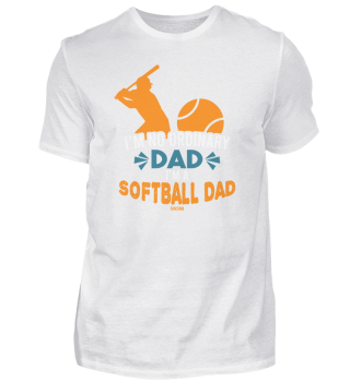 I´m No Ordinary Dad I´m A Softball Dad
