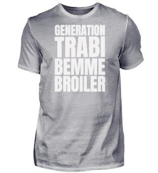 Generation Trabi Bemme Broiler