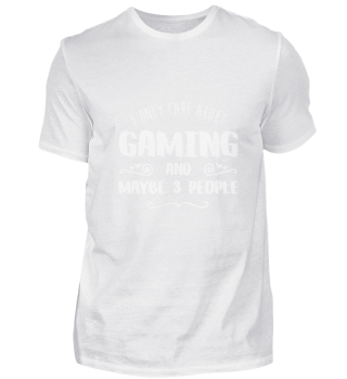 I Only Care About Gaming FUNNY SHIRT