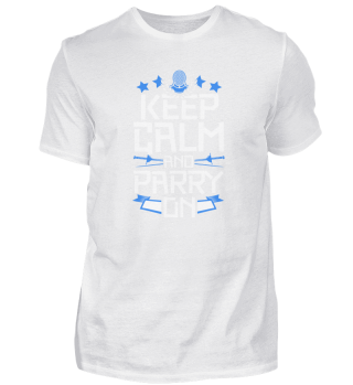 Fencing Fencer Fence - keep calm and Parry on