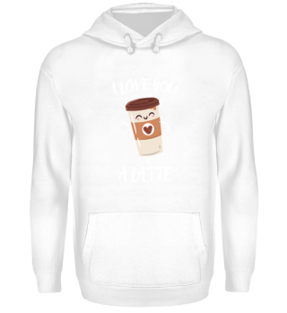I love you a Latte Hoodie
