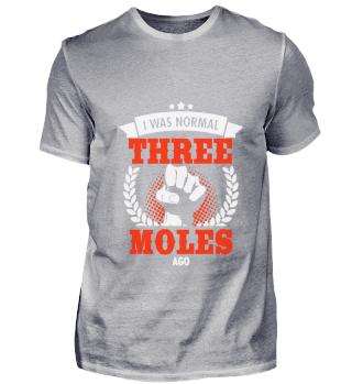 I Was Normal Three Moles Ago