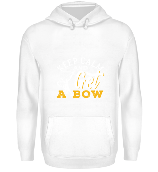Archery Keep Calm And Get A Bow Archer Sport Gift