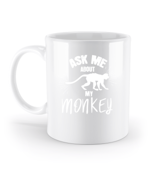 Ask me about my monkey.