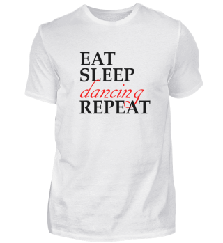 Eat Sleep Dancing Repeat