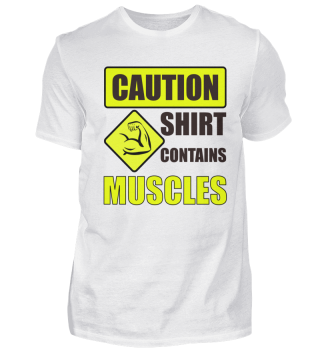 Caution Shirt contains muscles