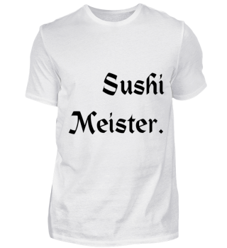 Sushi Meister Koch Spruch schwarz