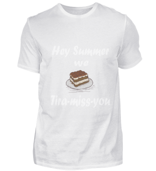 Hey summer we tira-miss-you