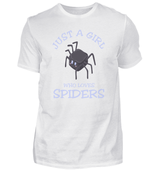 Just A Girl Who Loves Spiders