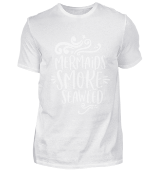 Mermaids smoke seaweed kiffen Geschenk