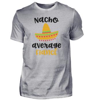 Nacho Average Fiance