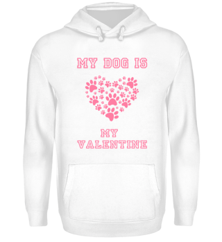 My Dog is my Valentine Hoodie