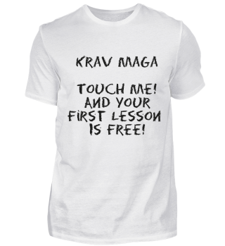 Krav Maga Touch me! And Your First..