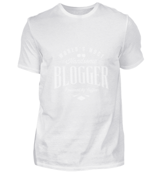 Worlds Most Handsome Blogger Funny Tee S