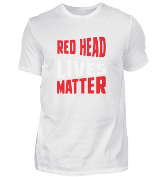 Red Head Lives Matter