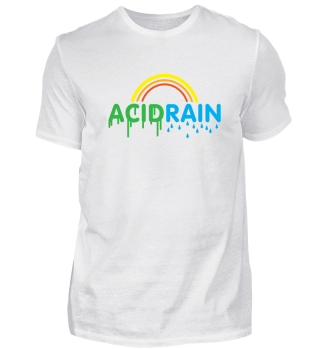 I Have Acid Rain In My Brain Gift