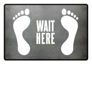 Wait Here Fußabdruck - Fußmatte