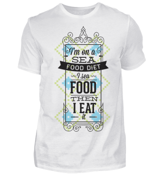 Sea Food Diet Spruch Lustig
