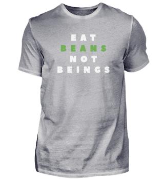 Bohnen essen, nicht Wesen. Vegan Gemüse