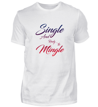 I'm Single And Ready To Mingle Gift