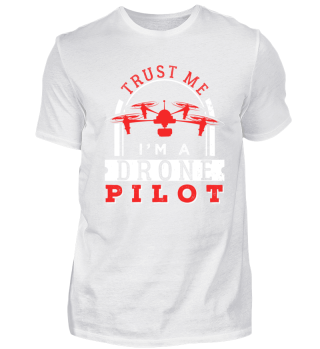 Trust Me I'm A Drone Pilot