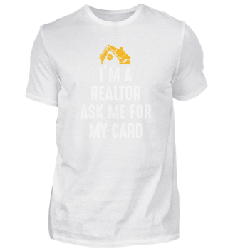 Im A Realtor Ask Me for My Card Real Est