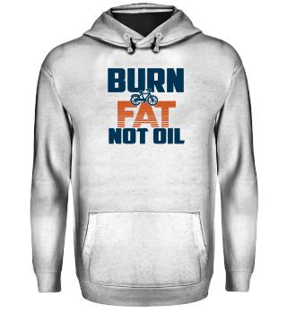 Burn Fat Not Oil.