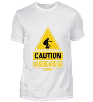 CAUTION WAKEBOARDING LOVER