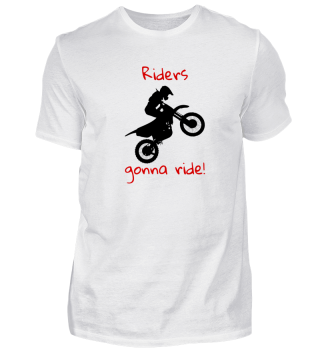 Riders gonna ride / present gift