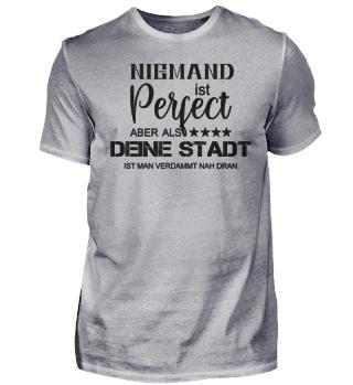 Niemand ist Perfect aber als STADT ist
