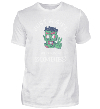 Just A Girl Who Loves Zombies