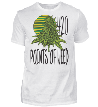 420 Points of Weed Tshirt Men