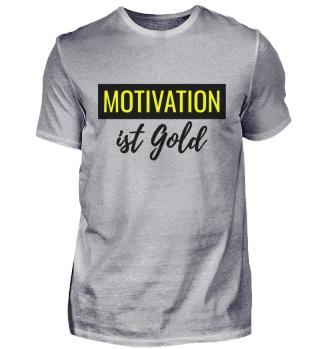 Motivation ist Gold Shirt Herren