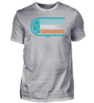 Handball Tournament king saying