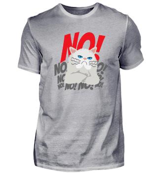 No No No Cat Angry Cat - Gift Idea