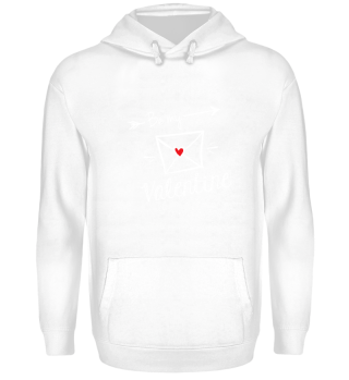 Be my Valentine Hoodie