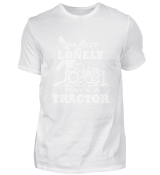 I'm not lonely i have a tractor