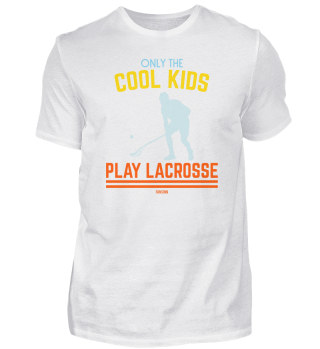 Only The Cool Kids Play Lacrosse