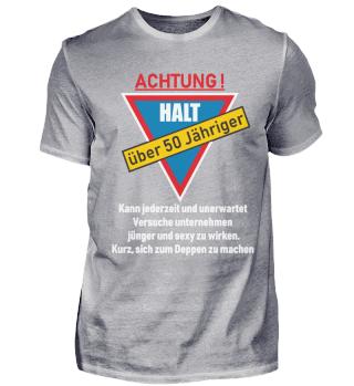 50. Geburtstag T-Shirt HALT