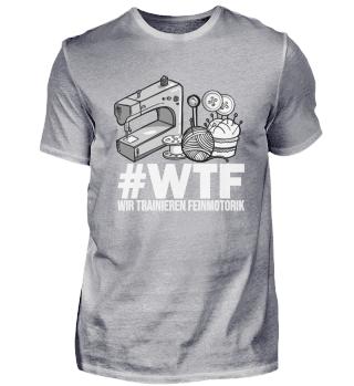 WTF Textil Werken Nähen Stricken