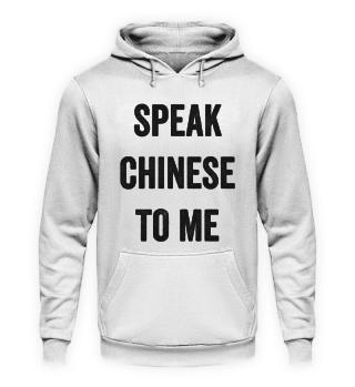 Speak Chinese to me