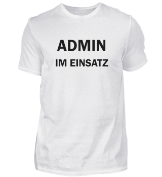 Admin im Einsatz IT Computer Nerd