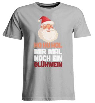 Ho Ho Hol Glühwein - Words on Shirts