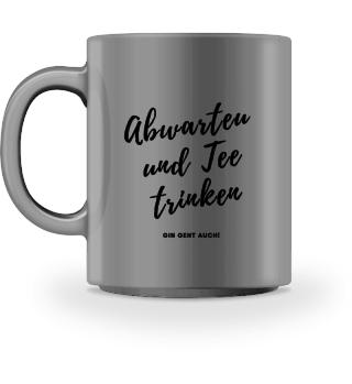 Tee trinken Spruchtasse