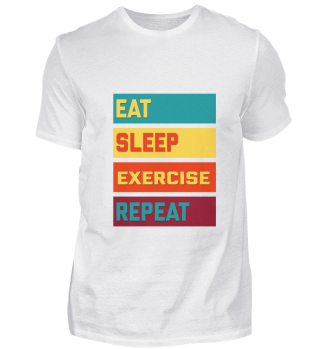 Eat Sleep Exercise Repeat Hipster Editio