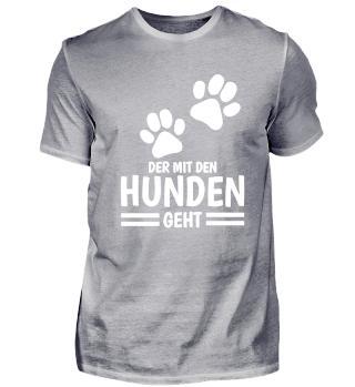 Hunde Shirt der mit den Hunden Geht