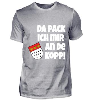 Köln / Kölsch - Da Pack Ich Mir An De Kopp! Karneval - Geschenk - Überraschung - Kölner Karneval - Tourist - Cologne - Colonia - Alaaf
